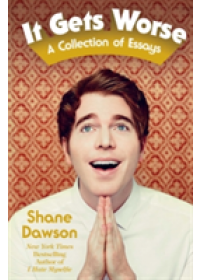 It Gets Worse   Dawson Shane, ISBN:  9781471159282