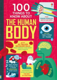 100 Things to Know About the Human Body   , ISBN:  9781474916158