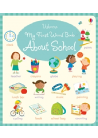 My First Word Book About School   Bathie Holly, ISBN:  9781474919067