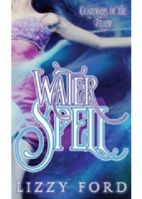Water Spell   Ford Lizzy, ISBN:  9781623783228