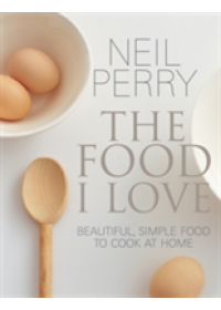 Food I Love   Perry Neil, ISBN:  9781743366516