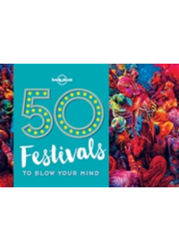 50 Festivals to Blow Your Mind   Lonely Planet, ISBN:  9781786574046