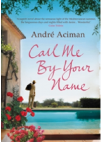 Call Me By Your Name   Aciman Andre, ISBN:  9781843546535