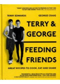 Terry & George - Cooking for Friends   Edwards Terry, ISBN:  9781473625570