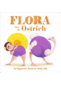 Flora and the Ostrich   Idle Molly, ISBN:  9781452146584