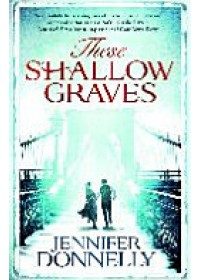 These Shallow Graves   Donnelly Jennifer, ISBN:  9781471405174
