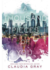Thousand Pieces of You   Gray Claudia, ISBN:  9780062278975