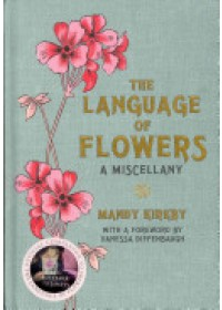 Language of Flowers: A Miscellany   Kirkby Mandy, ISBN:  9780230759633