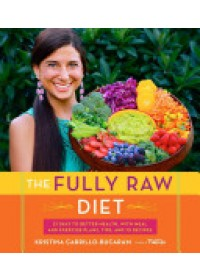 Fully Raw Diet   Carrillo-Bucaram Kristina, ISBN:  9780544559110