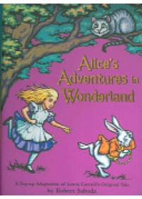 Alice's Adventures in Wonderland   Sabuda Robert, ISBN:  9780689837593