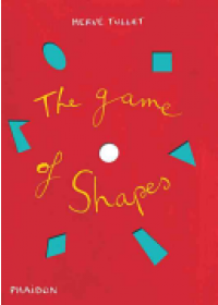 Game of Shapes   Tullet Herve, ISBN:  9780714869759