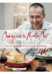 Cooking with the Masterchef   Roux Michel Jr., ISBN:  9780753828649