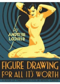 Figure Drawing for All it's Worth   Loomis Andrew, ISBN:  9780857680983