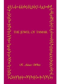 Jewel of Tamar   White K. Alease, ISBN:  9781403355812