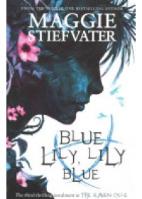 Blue Lily, Lily Blue   Stiefvater Maggie, ISBN:  9781407136639