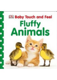 Baby Touch and Feel Fluffy Animals   DK, ISBN:  9781409376019