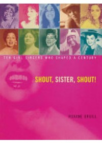 Shout, Sister, Shout!   Orgill Roxane, ISBN:  9781416963912