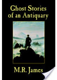 Ghost Stories of an Antiquary   James M R (King's College Cambridge (Emeritus)), ISBN:  9781557425430