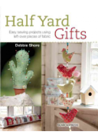 Half Yard Gifts   Shore Debbie, ISBN:  9781782211501