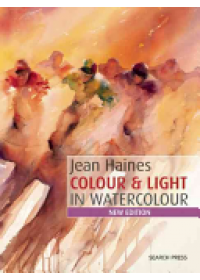 Jean Haines' Colour & Light in Watercolour   Haines Jean, ISBN:  9781782212614