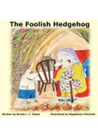 Foolish Hedgehog   Talbot Nicola Louise Cecilia, ISBN:  9781909440012