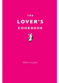 Lover's Cookbook   Crawford Milton, ISBN:  9781910931226