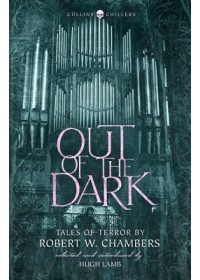 Out of the Dark   Chambers Robert W., ISBN:  9780008265366