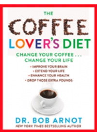 Coffee Lover's Diet   Arnot Bob, ISBN:  9780062458773