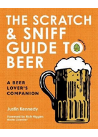 Scratch & Sniff Guide to Beer   Kennedy Justin, ISBN:  9780062691484