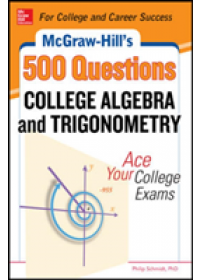 McGraw-Hill's 500 College Algebra and Trigonometry Questions: Ace Your College Exams   Schmidt Philip, ISBN:  9780071789554