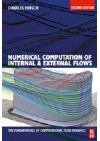 Numerical Computation of Internal and External Flows   Hirsch Charles (Professor of Fluid Mechanics at Vrije Universiteit Brussel President of NUMECA International (leading CFD Software House) European Editor of the International Journal of Computational Fluid Dynamics), ISBN:  9780750665940