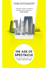 Age of Spectacle   Dyckhoff Tom, ISBN:  9780099538233