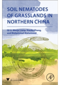 Soil Nematodes of Grasslands in Northern China   Li Qi (Institute of Applied Ecology Chinese Academy of Sciences Shenyang China), ISBN:  9780128132746