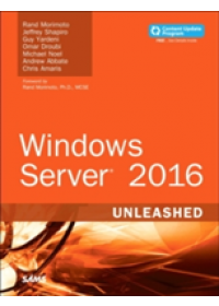 Windows Server 2016 Unleashed (includes Content Update Program)   Morimoto Rand, ISBN:  9780134583754