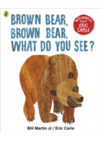 Brown Bear, Brown Bear, What Do You See?   Carle Eric, ISBN:  9780141379500