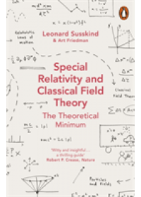 Special Relativity and Classical Field Theory   Susskind Leonard, ISBN:  9780141985015
