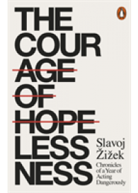Courage of Hopelessness   Zizek Slavoj, ISBN:  9780141986098