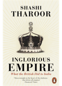Inglorious Empire   Tharoor Shashi, ISBN:  9780141987149