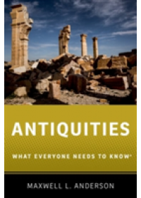 Antiquities   Anderson Maxwell L. (Research Affiliate Center for Arts and Cultural Policy Studies Woodrow Wilson School of Public and International Affairs Princeton University), ISBN:  9780190614928