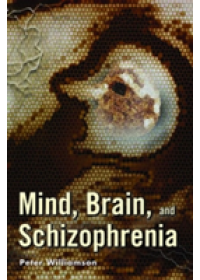 Mind, Brain, and Schizophrenia   Williamson Peter, ISBN:  9780195176377