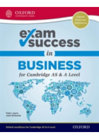Exam Success in Business for Cambridge AS & A Level   Joyce Peter, ISBN:  9780198412793