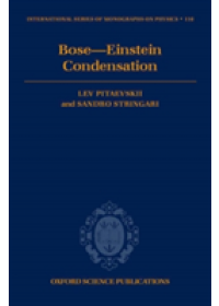 Bose-Einstein Condensation   Pitaevskii Lev. P. (Department of Physics University of Trento Italy and Kapitza Institute for Physical Problems Moscow Russia), ISBN:  9780198507192