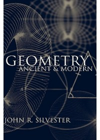 Geometry Ancient and Modern   Silvester John R. (King's College London), ISBN:  9780198508250