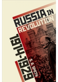 Russia in Revolution: An Empire in Crisis, 1890 to 1928   Smith S. A., ISBN:  9780198734826