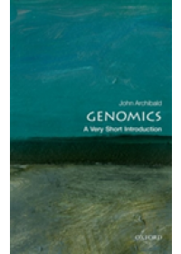 Genomics: A Very Short Introduction   Archibald John M. (Professor Department of Biochemistry & Molecular Biology Dalhousie University and Senior Fellow of the Canadian Institute for Advanced Research Integrated Microbial Biodiversity Program), ISBN:  9780198786207