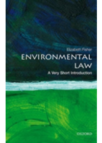 Environmental Law: A Very Short Introduction   Fisher Elizabeth (Professor of Environmental Law Corpus Christi University of Oxford), ISBN:  9780198794189