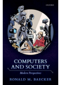 Computers and Society   Baecker Ronald M. (Emeritus Professor of Computer Science Emeritus Professor of Computer Science University of Toronto), ISBN:  9780198827092