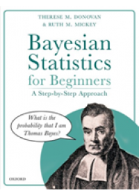 Bayesian Statistics for Beginners   Donovan Therese (Wildlife Biologist Wildlife Biologist U.S. Geological Survey Vermont Cooperative Fish and Wildlife Research Unit University of Vermont USA), ISBN:  9780198841302