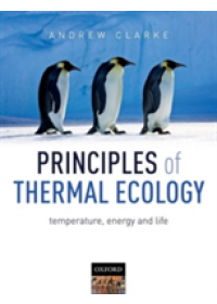 Principles of Thermal Ecology: Temperature, Energy, and Life   Clarke Andrew (British Antarctic Survey Cambridge UK), ISBN:  9780199551668