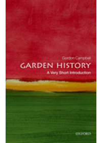 Garden History: A Very Short Introduction   Campbell Gordon (Fellow in Renaissance Studies University of Leicester), ISBN:  9780199689873